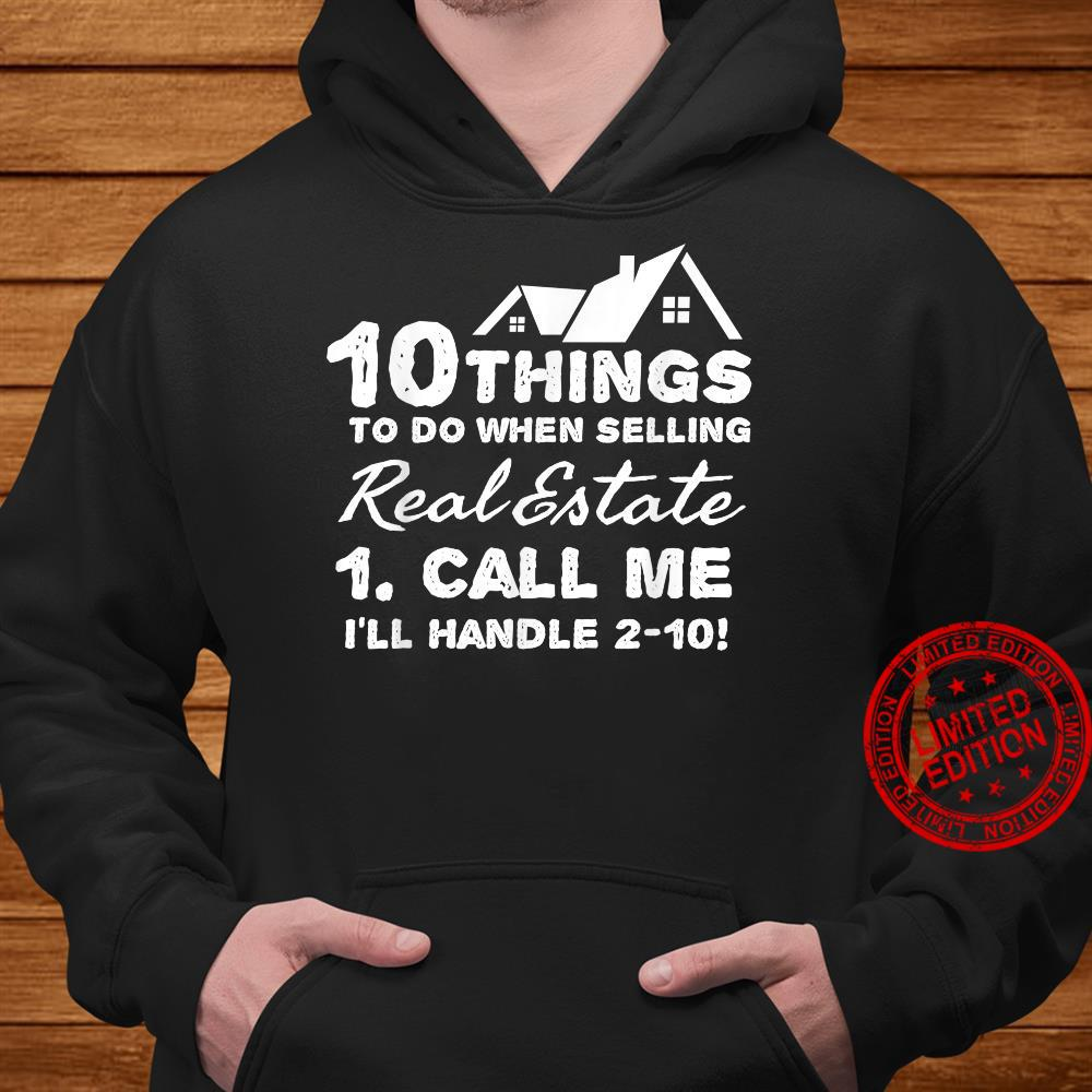 10 things to do selling real estate call me Shirt hoodie