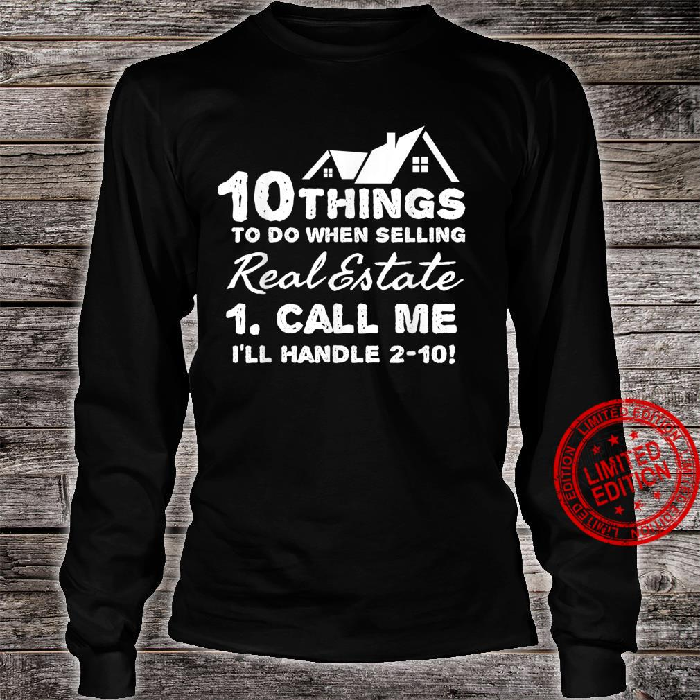 10 things to do selling real estate call me Shirt long sleeved