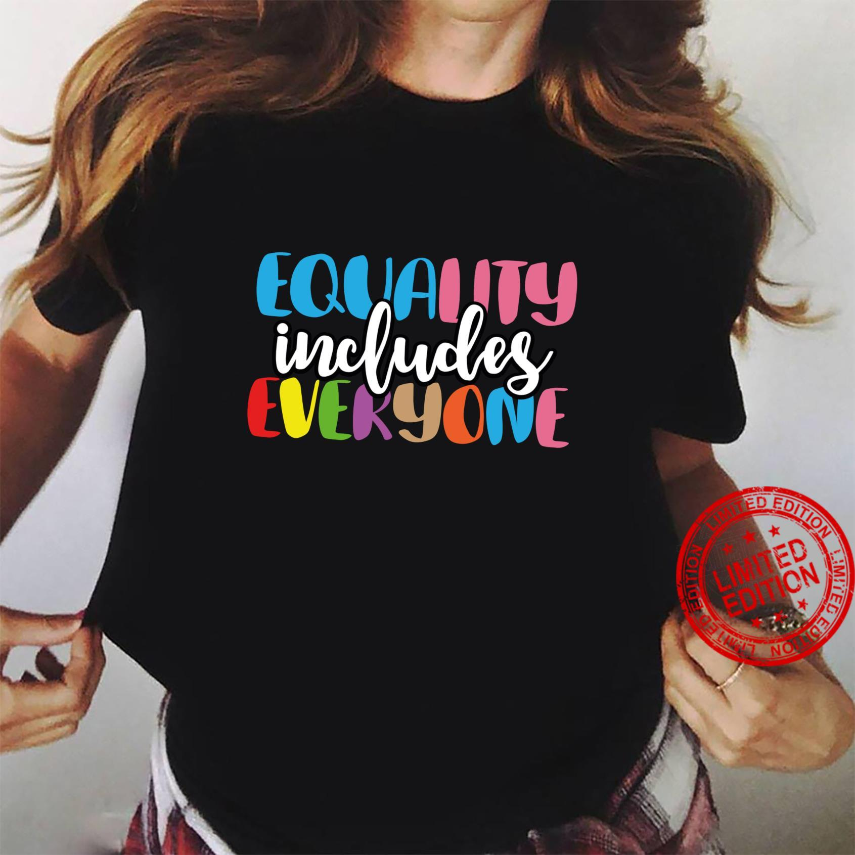 Equality Includes Everyone Social Justice Shirt ladies tee