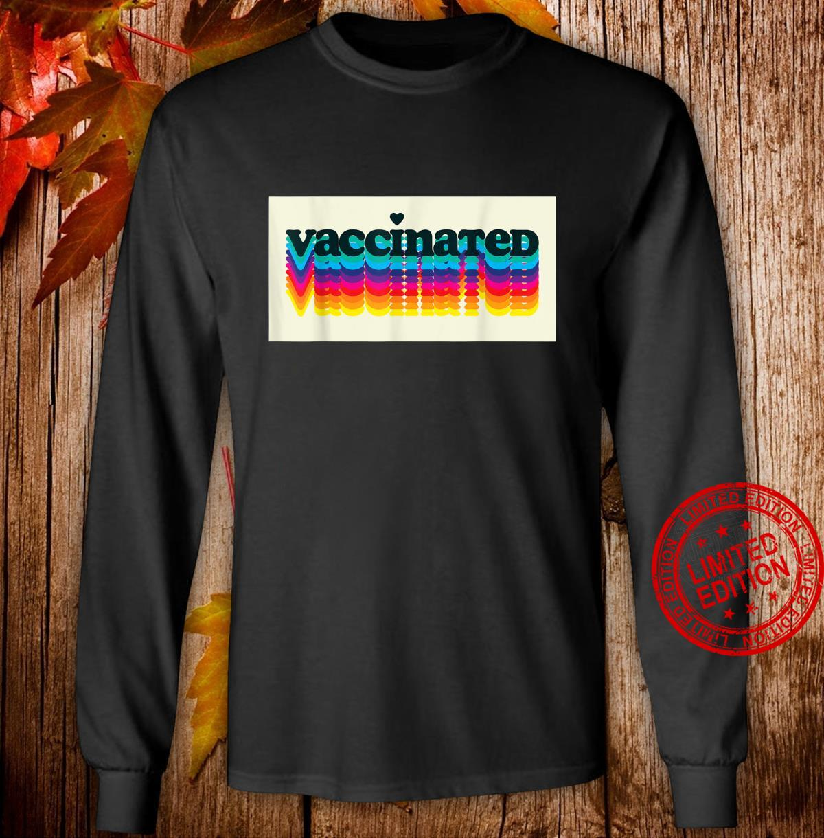 Retro Colorful Vaccinated Pro Vaccine Shirt long sleeved