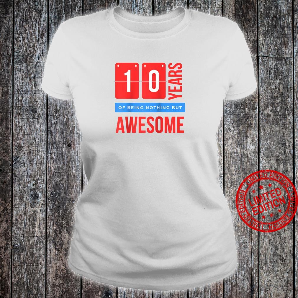 10 Years Of Being Nothing But Awesome Double Digits Shirt ladies tee
