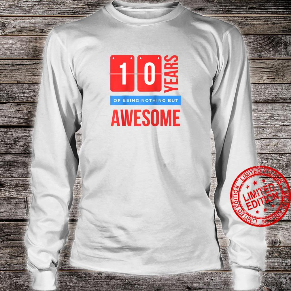 10 Years Of Being Nothing But Awesome Double Digits Shirt long sleeved