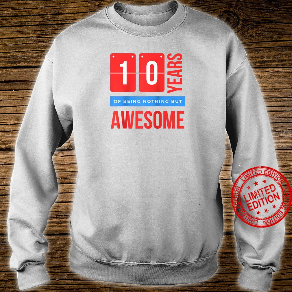 10 Years Of Being Nothing But Awesome Double Digits Shirt sweater