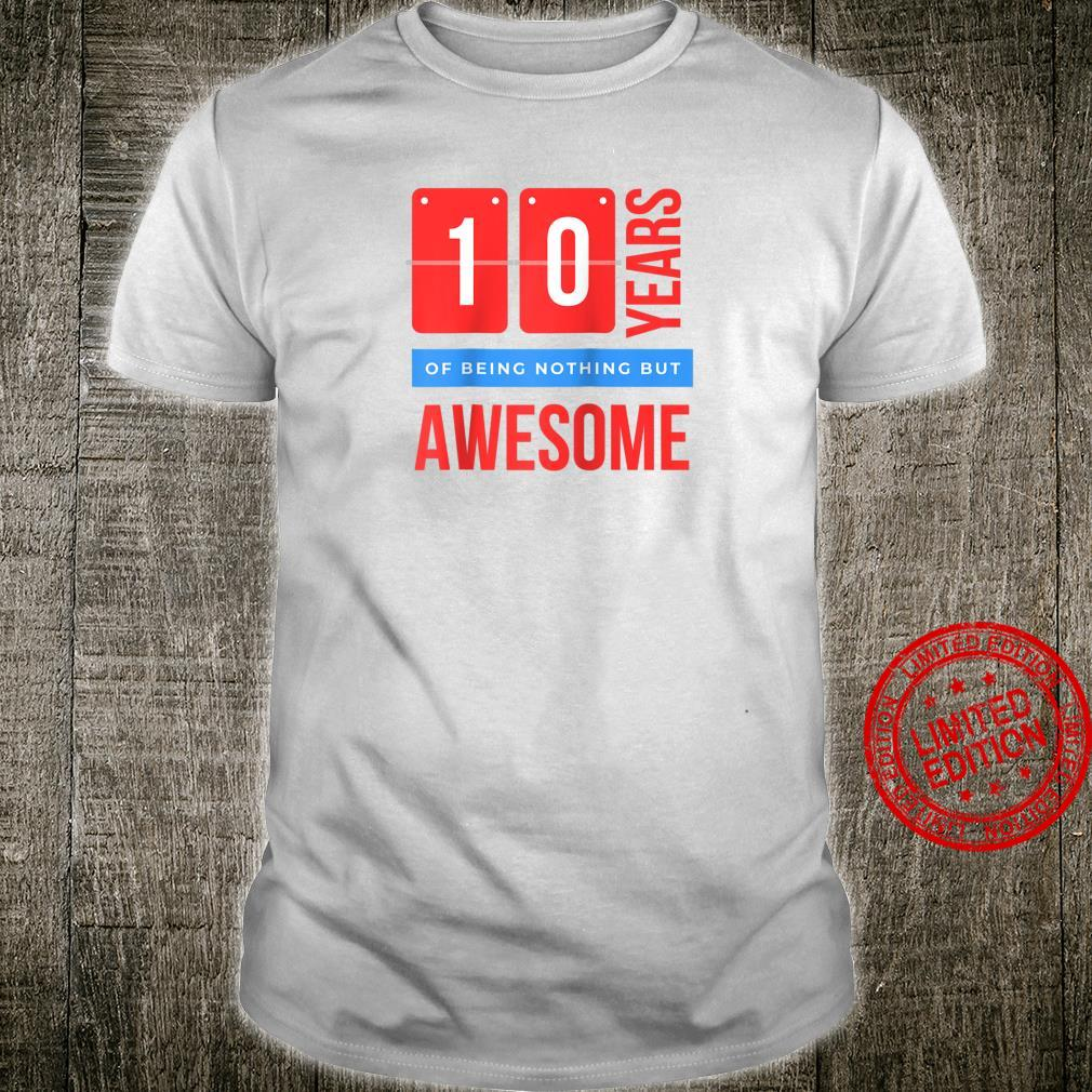 10 Years Of Being Nothing But Awesome Double Digits Shirt