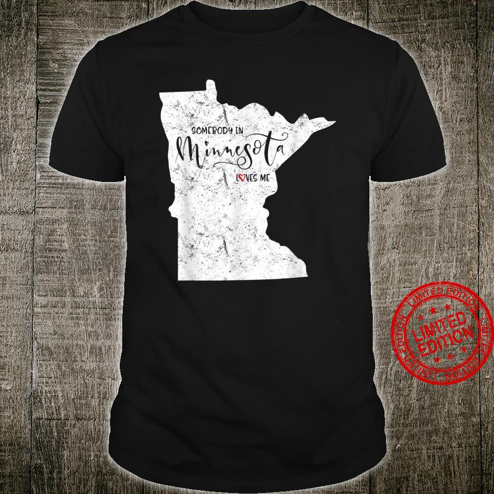 Somebody in Minnesota Loves Me Weathered Vintage Shirt