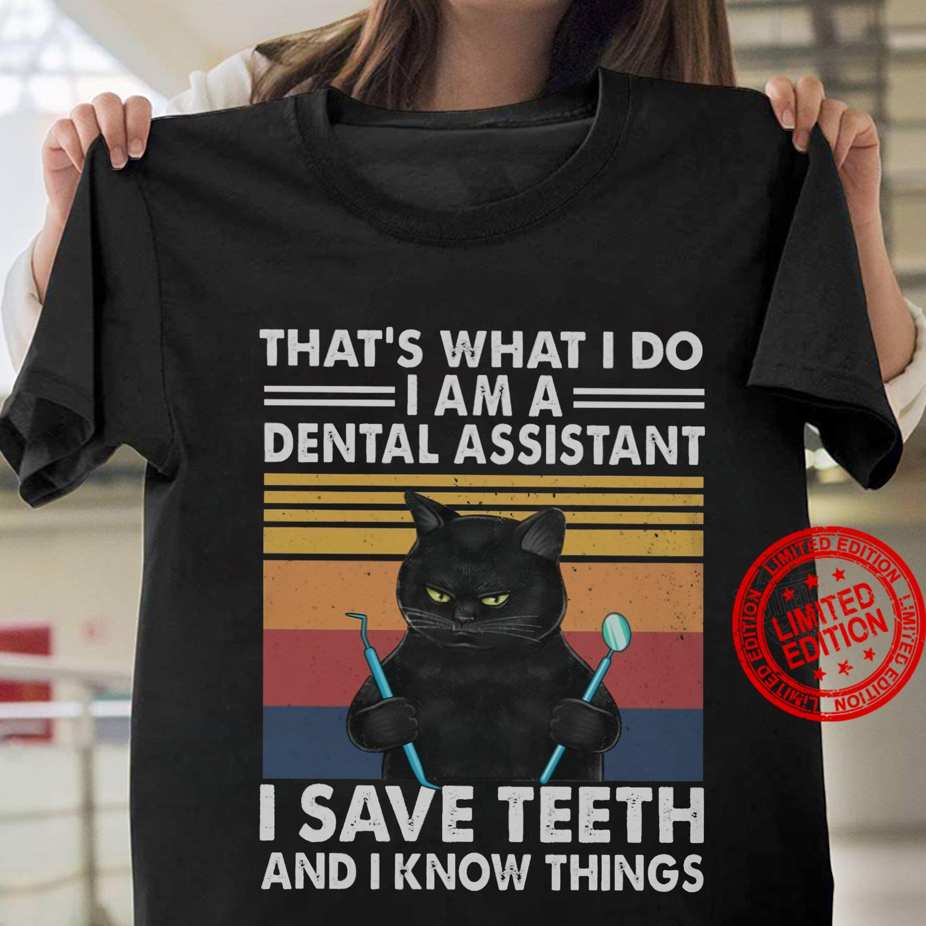 That's What I Do I Am A Dental Assistant I Save Teeth Shirt