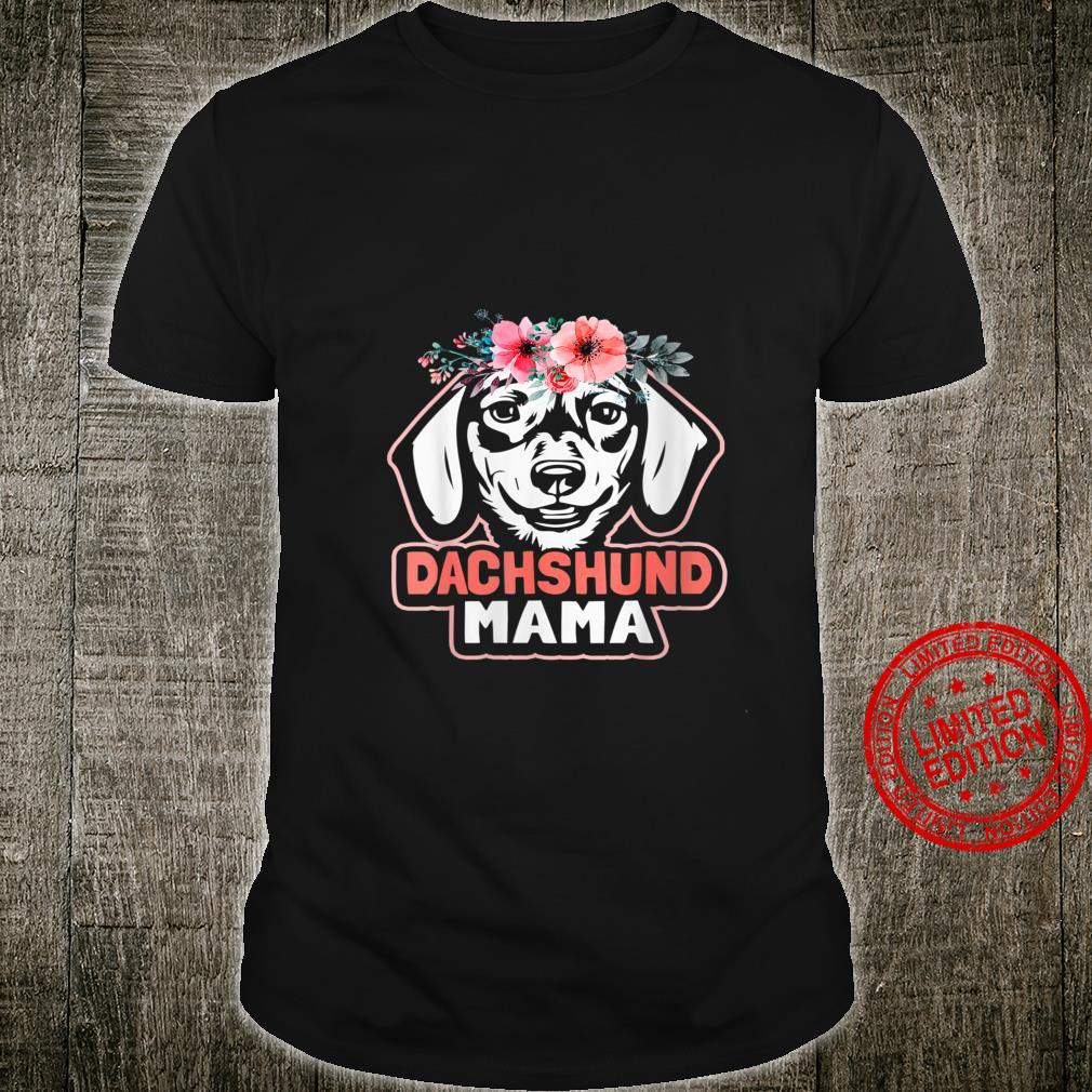 Womens Doxie Dachshund Mama Mothers Day Cute Floral Dog Mom Shirt