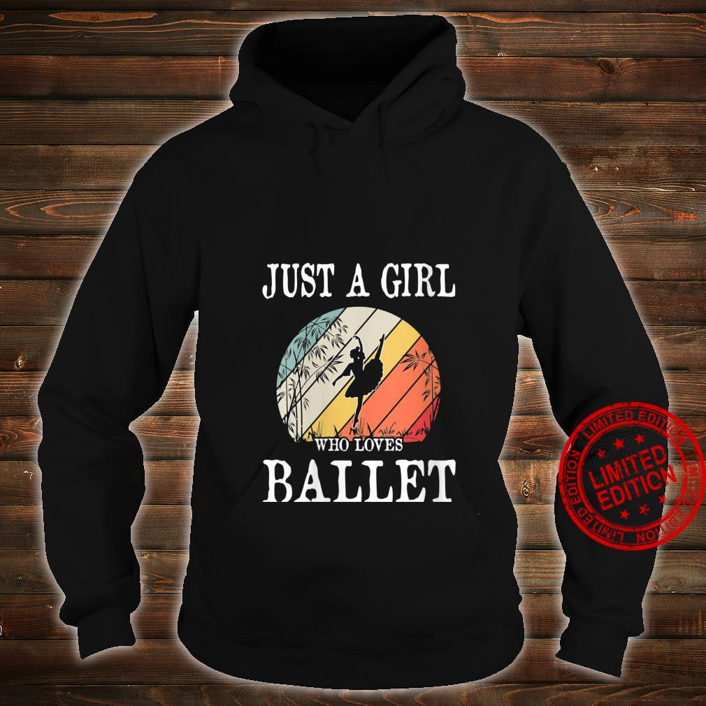 Womens Just A Girl Who Loves Ballet Shirt hoodie
