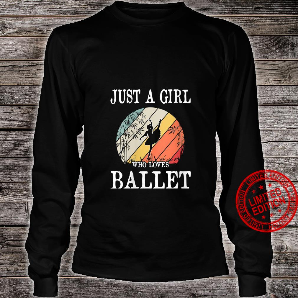 Womens Just A Girl Who Loves Ballet Shirt long sleeved